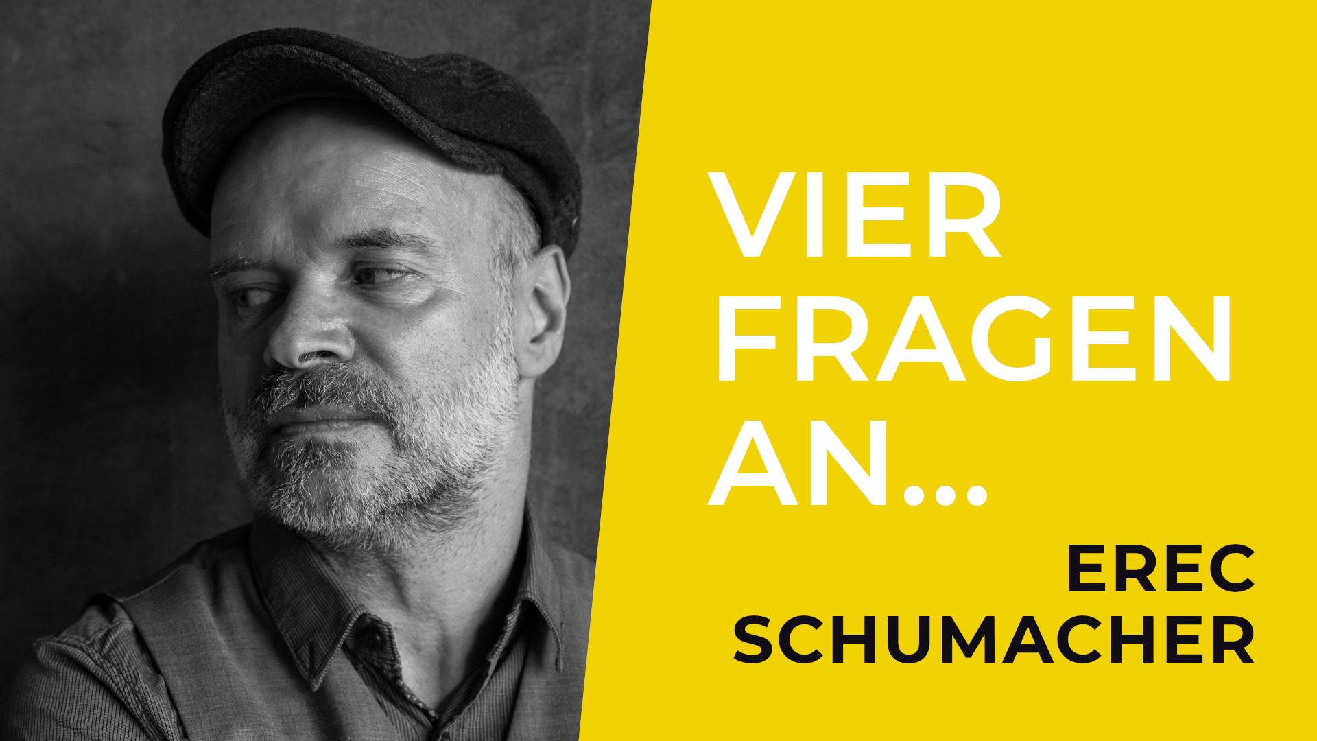 Vier Fragen an... Erec Schumacher